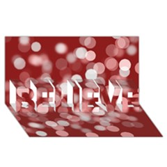 Modern Bokeh 11 BELIEVE 3D Greeting Card (8x4)
