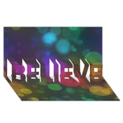 Modern Bokeh 15 Believe 3d Greeting Card (8x4)