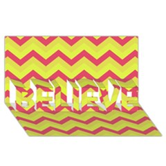 Chevron Yellow Pink Believe 3d Greeting Card (8x4)