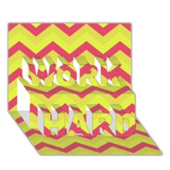 Chevron Yellow Pink WORK HARD 3D Greeting Card (7x5)