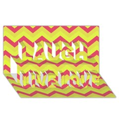 Chevron Yellow Pink Laugh Live Love 3D Greeting Card (8x4)