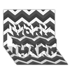 Chevron Dark Gray WORK HARD 3D Greeting Card (7x5)