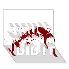 Blood Splatter 6 You Did It 3D Greeting Card (7x5)