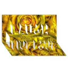Gorgeous Roses, Yellow  Laugh Live Love 3d Greeting Card (8x4)