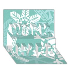 Snowflakes 3  WORK HARD 3D Greeting Card (7x5)