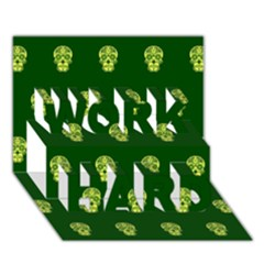 Skull Pattern Green Work Hard 3d Greeting Card (7x5)