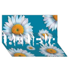Floating Daisies BELIEVE 3D Greeting Card (8x4)