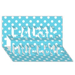 Sky Blue Polka Dots Laugh Live Love 3D Greeting Card (8x4)