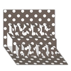 Brown And White Polka Dots Work Hard 3d Greeting Card (7x5)