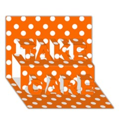 Orange And White Polka Dots Take Care 3d Greeting Card (7x5)