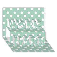 Light Blue And White Polka Dots WORK HARD 3D Greeting Card (7x5)