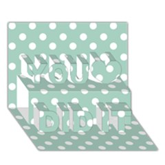 Light Blue And White Polka Dots You Did It 3d Greeting Card (7x5)