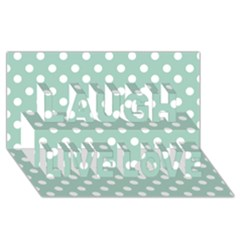 Light Blue And White Polka Dots Laugh Live Love 3D Greeting Card (8x4)