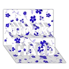 Sweet Shiny Flora Blue Work Hard 3d Greeting Card (7x5)