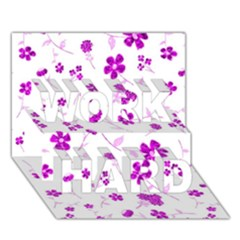 Sweet Shiny Floral Pink Work Hard 3d Greeting Card (7x5)