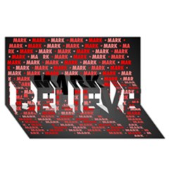 Mark Believe 3d Greeting Card (8x4)