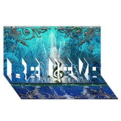 Clef With Water Splash And Floral Elements BELIEVE 3D Greeting Card (8x4)