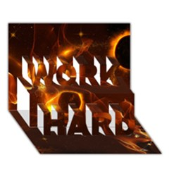 Fire And Flames In The Universe Work Hard 3d Greeting Card (7x5)