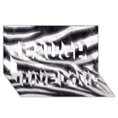 Black&White Zebra Abstract Pattern  Laugh Live Love 3D Greeting Card (8x4)