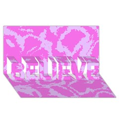 Migraine Pink BELIEVE 3D Greeting Card (8x4)