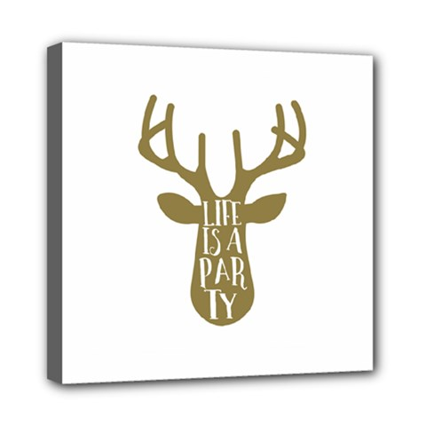 Life Is A Party Buck Deer Mini Canvas 8  x 8