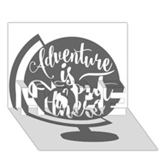 Adventure Is Out There Hope 3d Greeting Card (7x5)