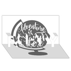 Adventure Is Out There PARTY 3D Greeting Card (8x4)