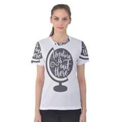 Adventure Is Out There Women s Cotton Tees