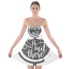 Adventure Is Out There Strapless Bra Top Dress