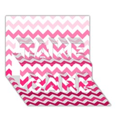 Pink Gradient Chevron Large Take Care 3d Greeting Card (7x5)