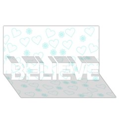 Flowers And Hearts BELIEVE 3D Greeting Card (8x4)