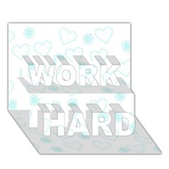 Flowers And Hearts Work Hard 3d Greeting Card (7x5)