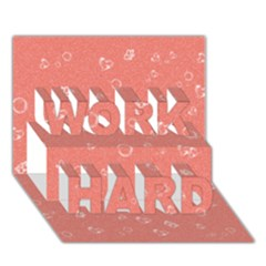 Sweetie Peach Work Hard 3d Greeting Card (7x5)