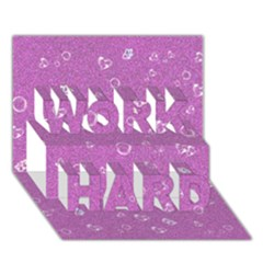 Sweetie,pink WORK HARD 3D Greeting Card (7x5)