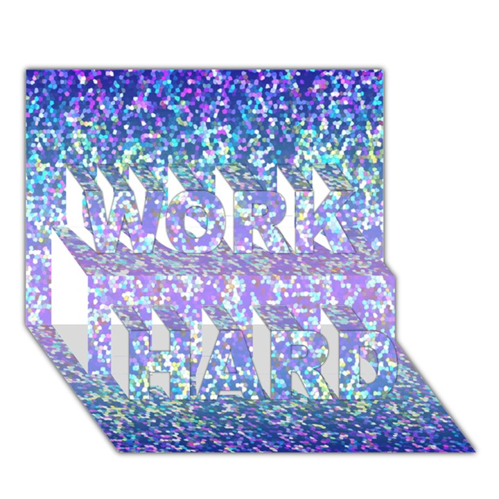 Glitter 2 WORK HARD 3D Greeting Card (7x5)