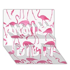 Pink Flamingos Pattern You Did It 3d Greeting Card (7x5)