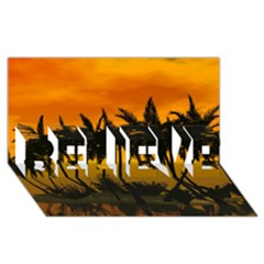 Sunset Over The Beach BELIEVE 3D Greeting Card (8x4)
