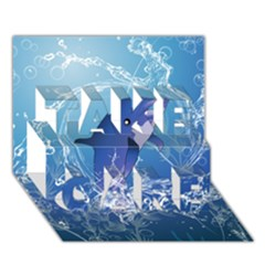 Cute Dolphin Jumping By A Circle Amde Of Water TAKE CARE 3D Greeting Card (7x5)