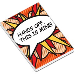 Hands Off. This is mine! Large Memo Pads