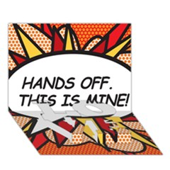 Hands Off. This is mine! LOVE Bottom 3D Greeting Card (7x5)