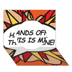 Hands Off. This is mine! Circle 3D Greeting Card (7x5)