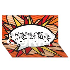 Hands Off. This is mine! SORRY 3D Greeting Card (8x4)