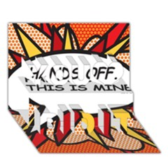 Hands Off. This is mine! You Did It 3D Greeting Card (7x5)