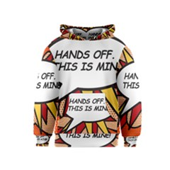 Hands Off. This is mine! Kid s Pullover Hoodies