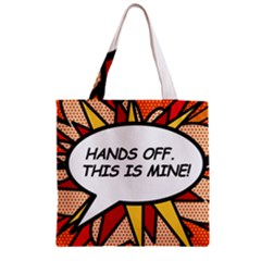 Hands Off. This is mine! Zipper Grocery Tote Bags