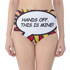 Hands Off. This is mine! High-Waist Bikini Bottoms