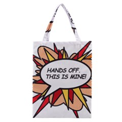 Hands Off Classic Tote Bags
