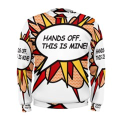 Hands Off Men s Sweatshirts