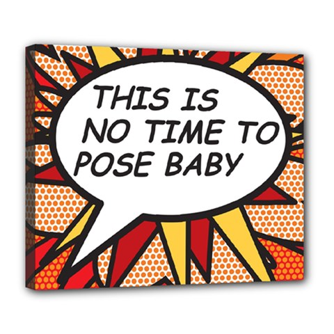 Comic Book This Is No Time To Pose Baby Deluxe Canvas 24  x 20