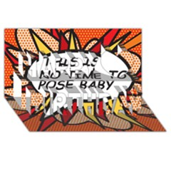 Comic Book This Is No Time To Pose Baby Happy Birthday 3D Greeting Card (8x4)